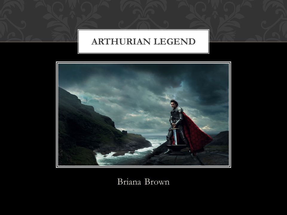 Briana Brown ARTHURIAN LEGEND