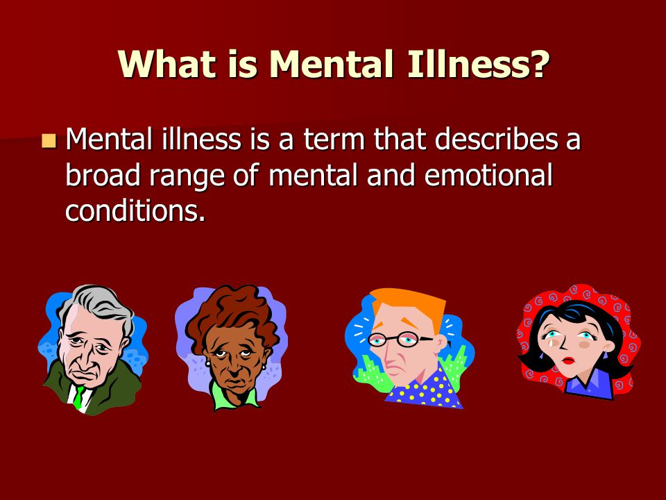 What is Mental Illness.