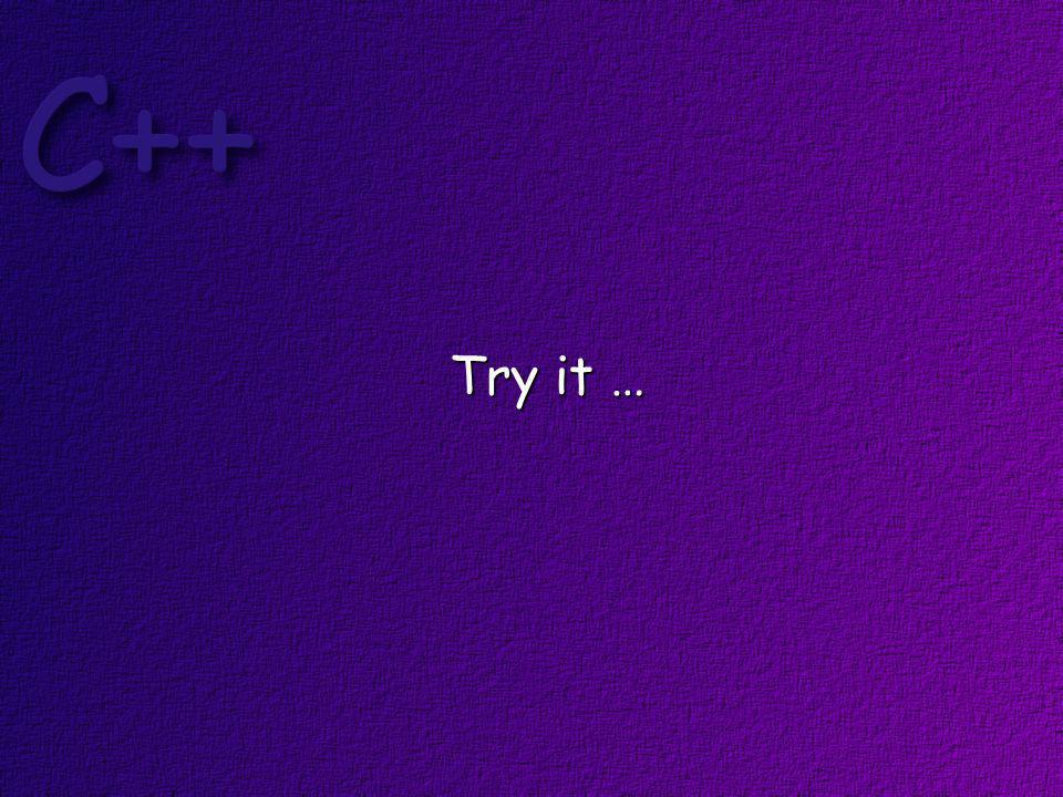 Try it …