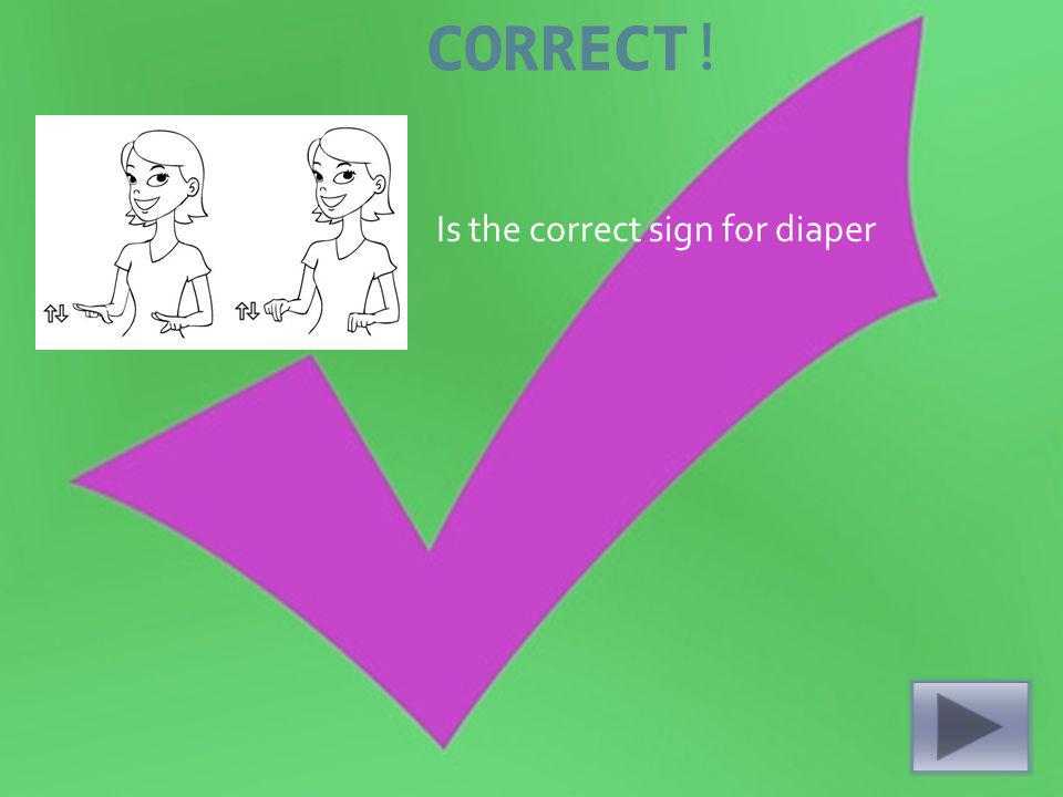 Is the correct sign for diaper