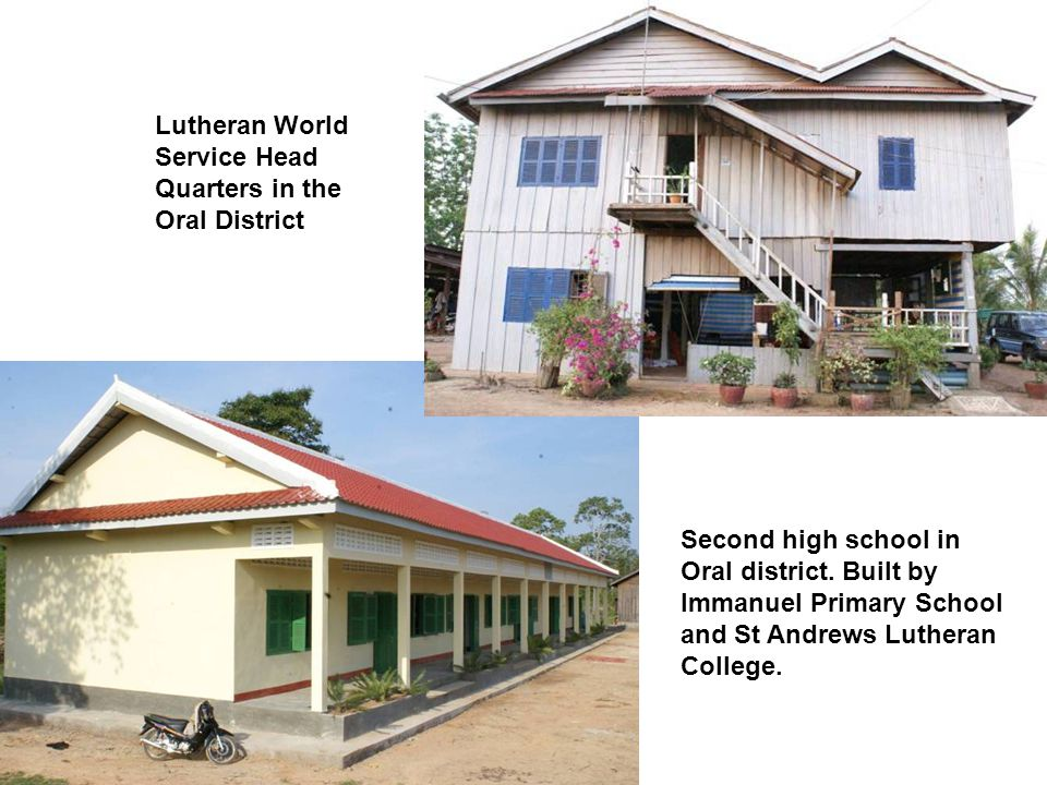 Lutheran World Service Head Quarters in the Oral District Second high school in Oral district. Built by Immanuel Primary School and St Andrews Luthera