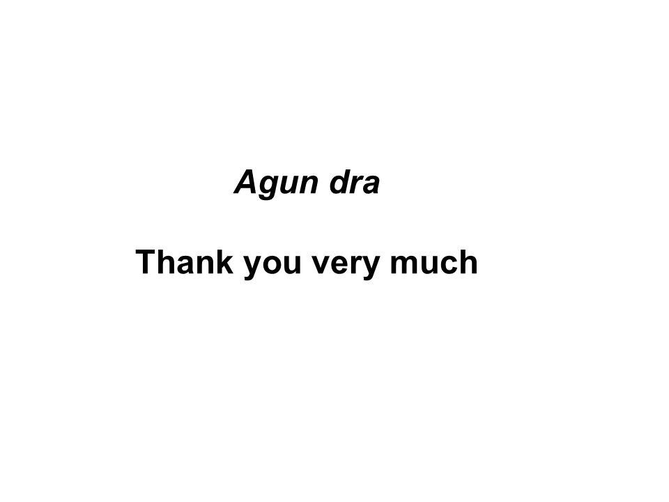Agun dra Thank you very much