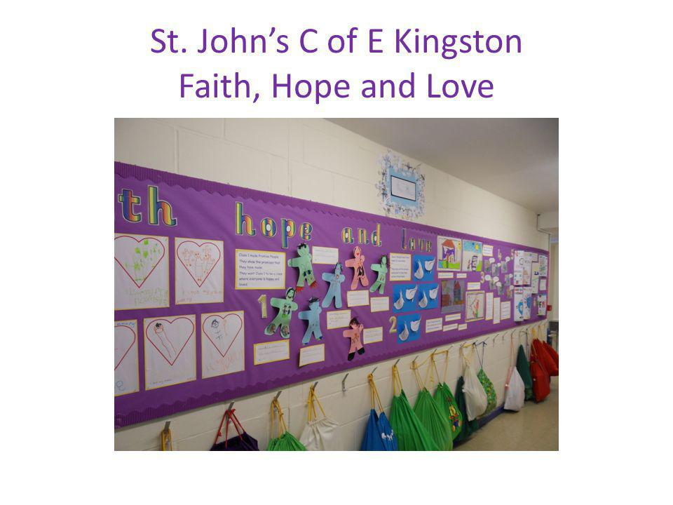 St. Johns C of E Kingston Faith, Hope and Love