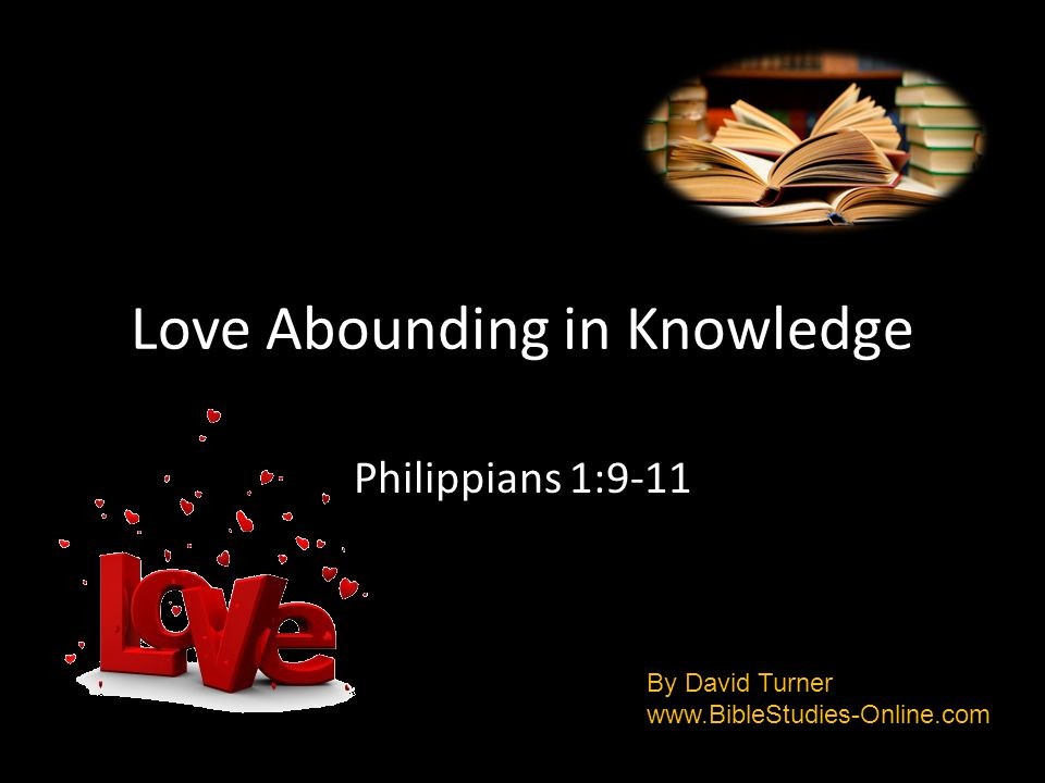 Have you met someone with knowledge but lacking love.