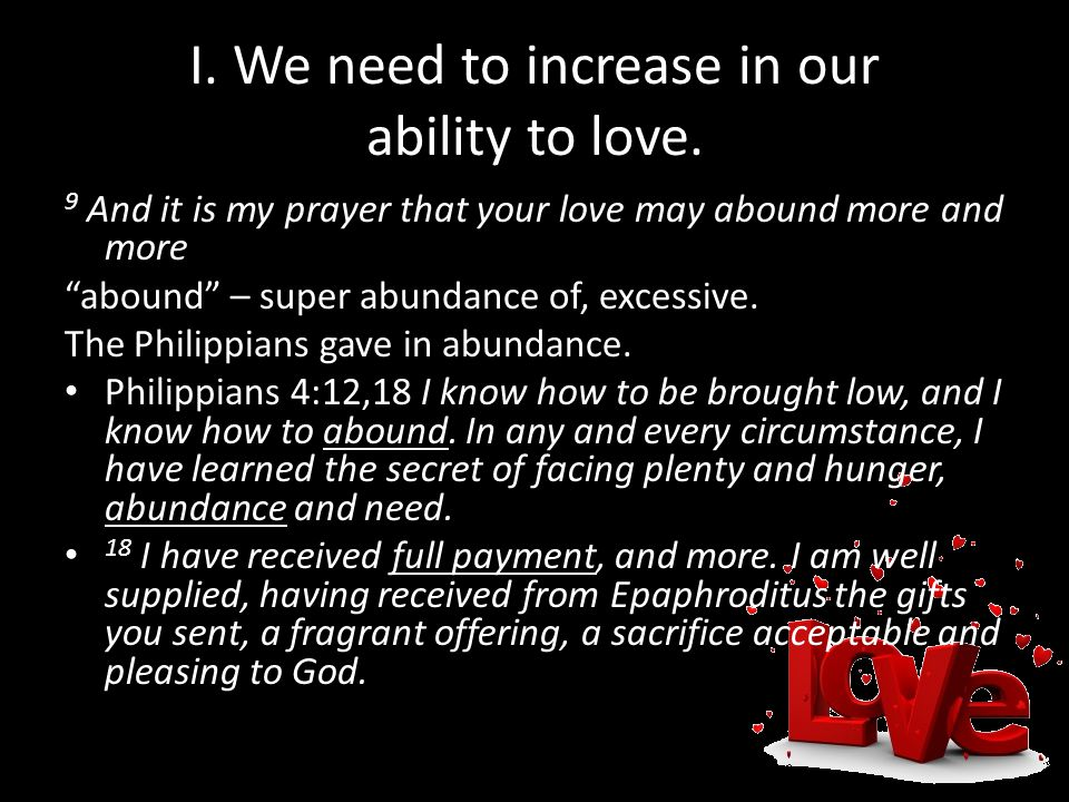 II.Our increased love must be coupled with knowledge and discernment.
