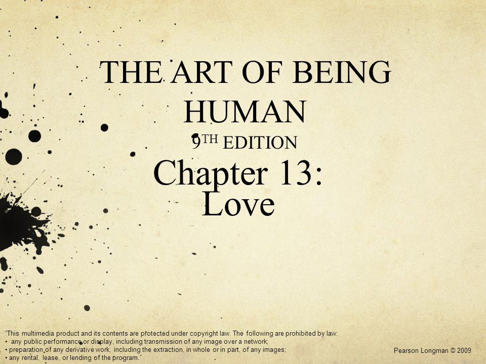 Chapter 13: Love Pearson Longman © 2009 This multimedia product and its contents are protected under copyright law. The following are prohibited by la