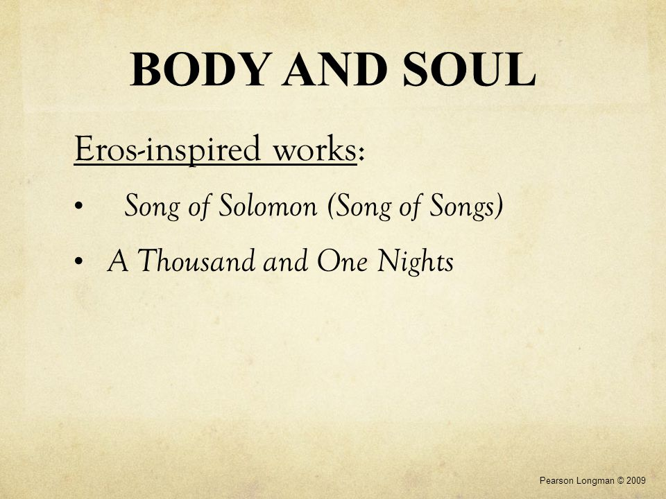 BODY AND SOUL Agape Agape – Greek term describing actions of the spirit or soul in an intellectual or aesthetic sense; adopted by Christianity as a love of God and ones fellow beings; the opposite of Eros.