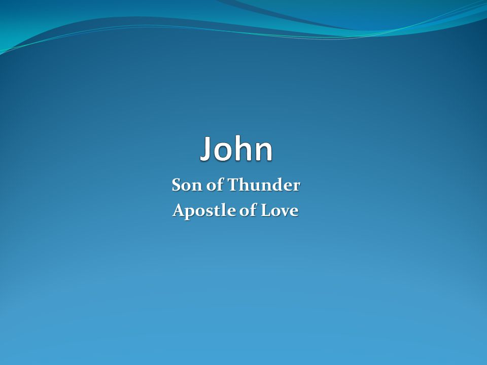 Son of Thunder Apostle of Love