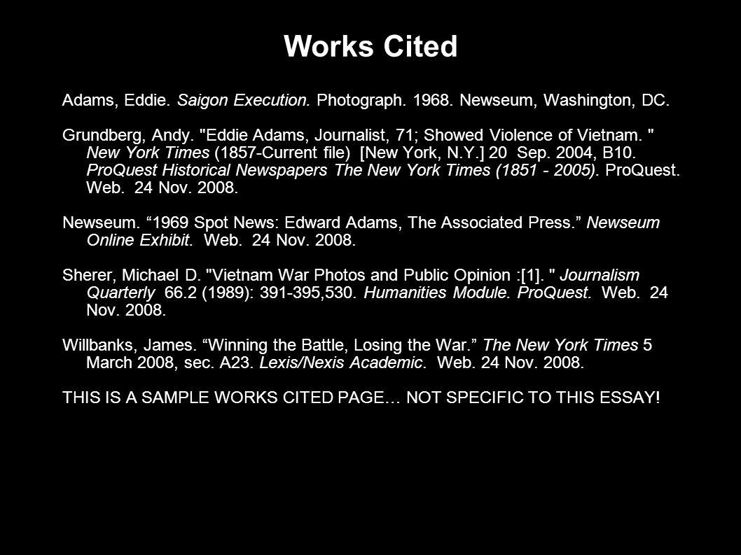 Works Cited Adams, Eddie. Saigon Execution. Photograph.