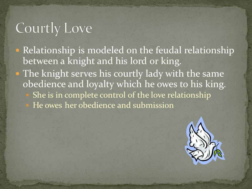 The knight s love for the lady inspires him to do great deeds in order to be worthy of her love or to win her favor.