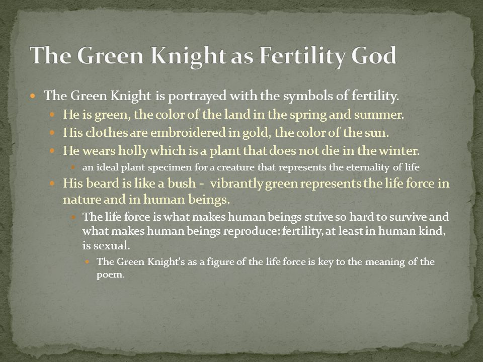 The Green Knight is portrayed with the symbols of fertility.