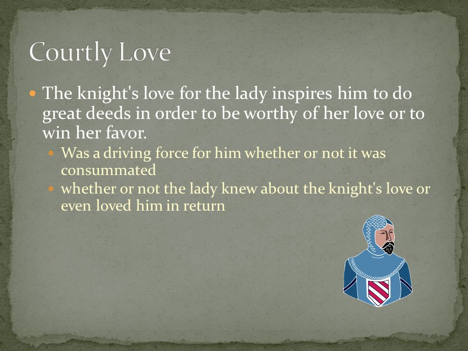 The romantic concepts of chivalry and heroic quest, in an age of religious purity and secular glory, were the perfect platform for early poets.