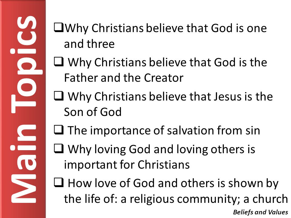 Why Christians believe that God is one and three Christians believe in the unity of God and also that God is a trinity Gods unity helps them understand the power and importance of God because there is only one God and Christians should worship him.