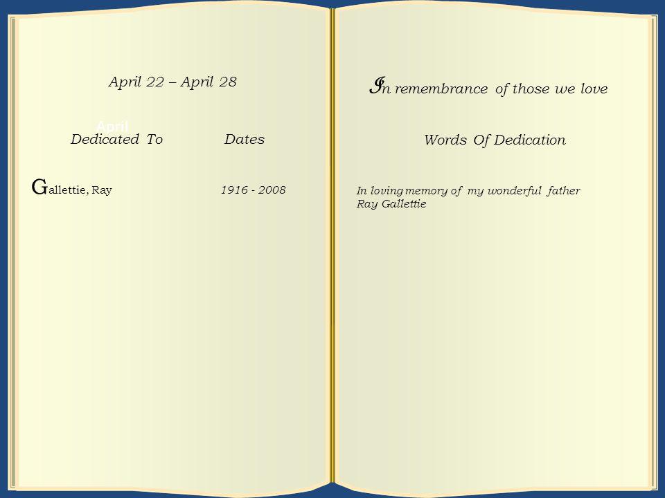 April April 29 – May 5 Dedicated To Dates M acdonald, Stuart 1928 - 1990 I n remembrance of those we love Words Of Dedication In loving memory of Stua