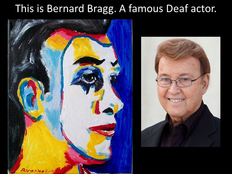 This is Bernard Bragg. A famous Deaf actor.