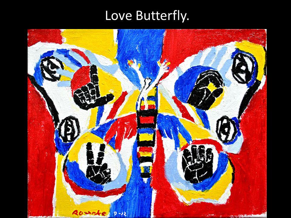 Love Butterfly.