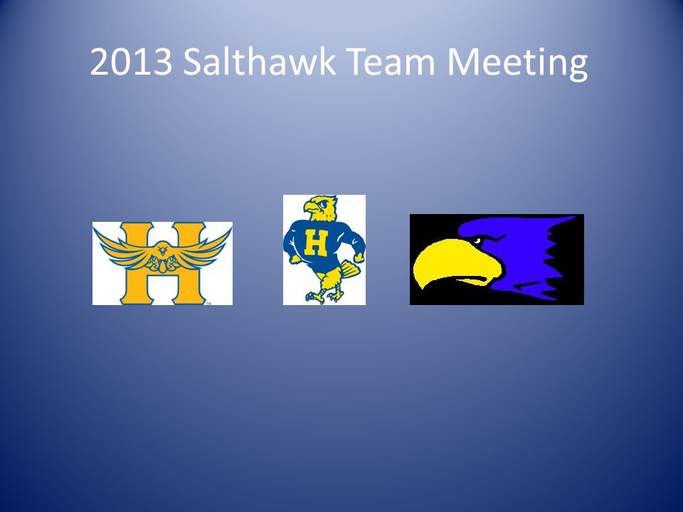 Why are we here.To become part of the Salthawk Team.
