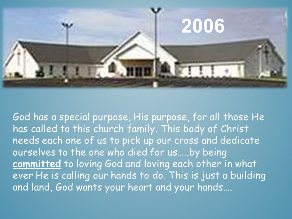 2006 God has a special purpose, His purpose, for all those He has called to this church family.