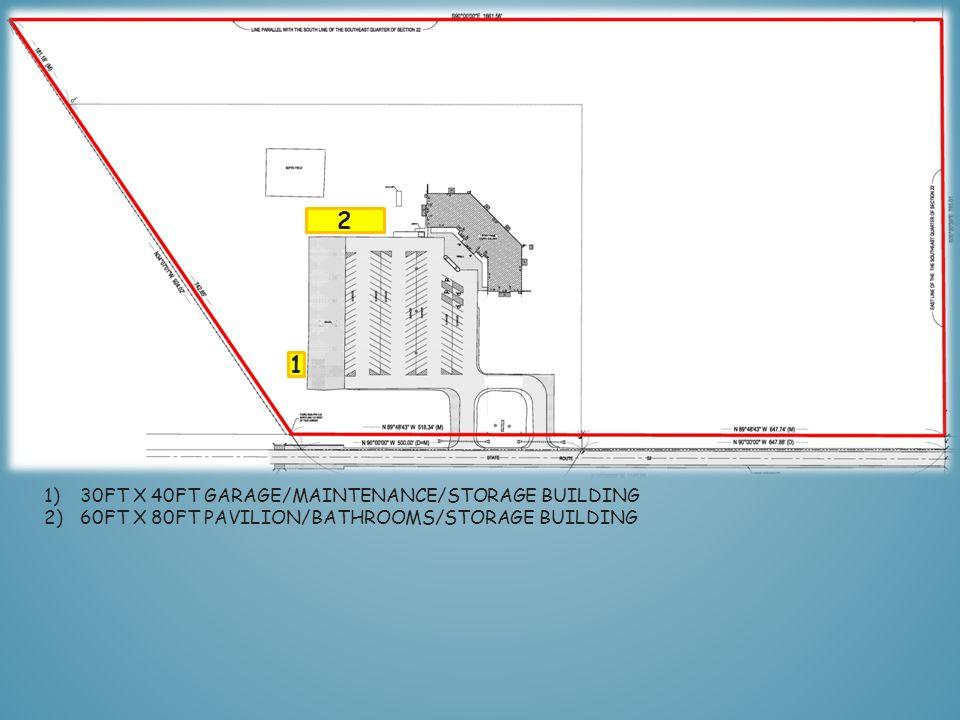 1 1)30FT X 40FT GARAGE/MAINTENANCE/STORAGE BUILDING