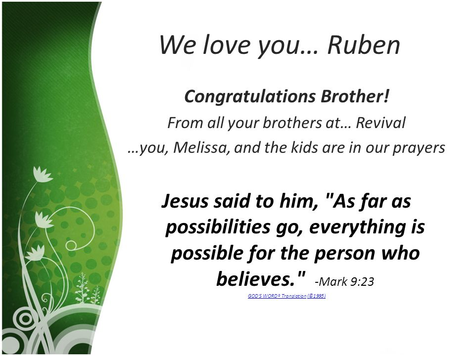 We love you… Ruben Congratulations Brother.