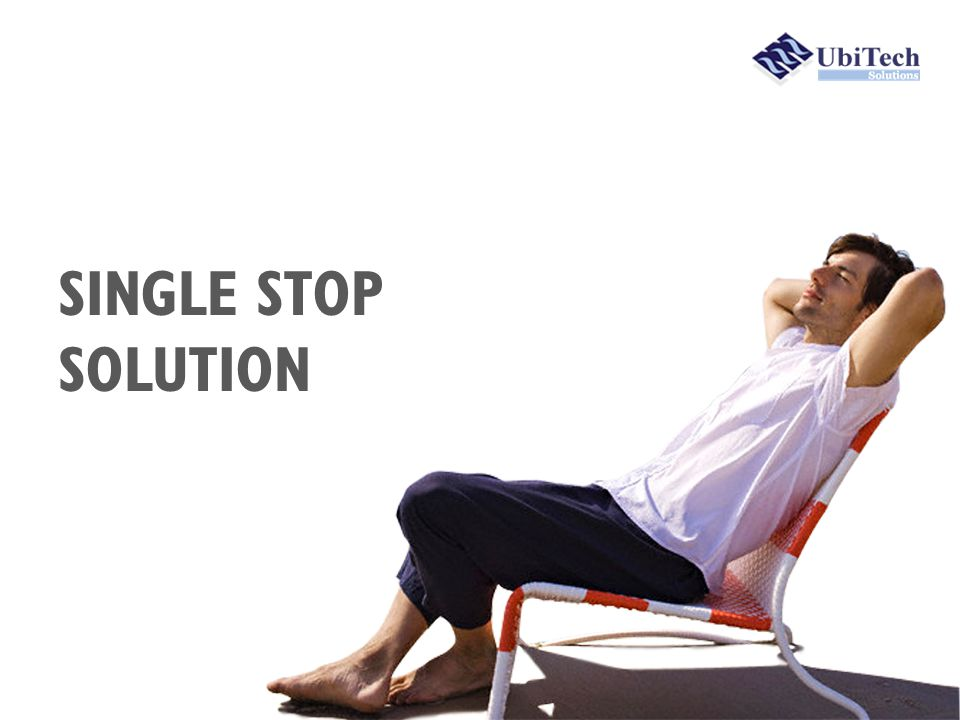 SINGLE STOP SOLUTION