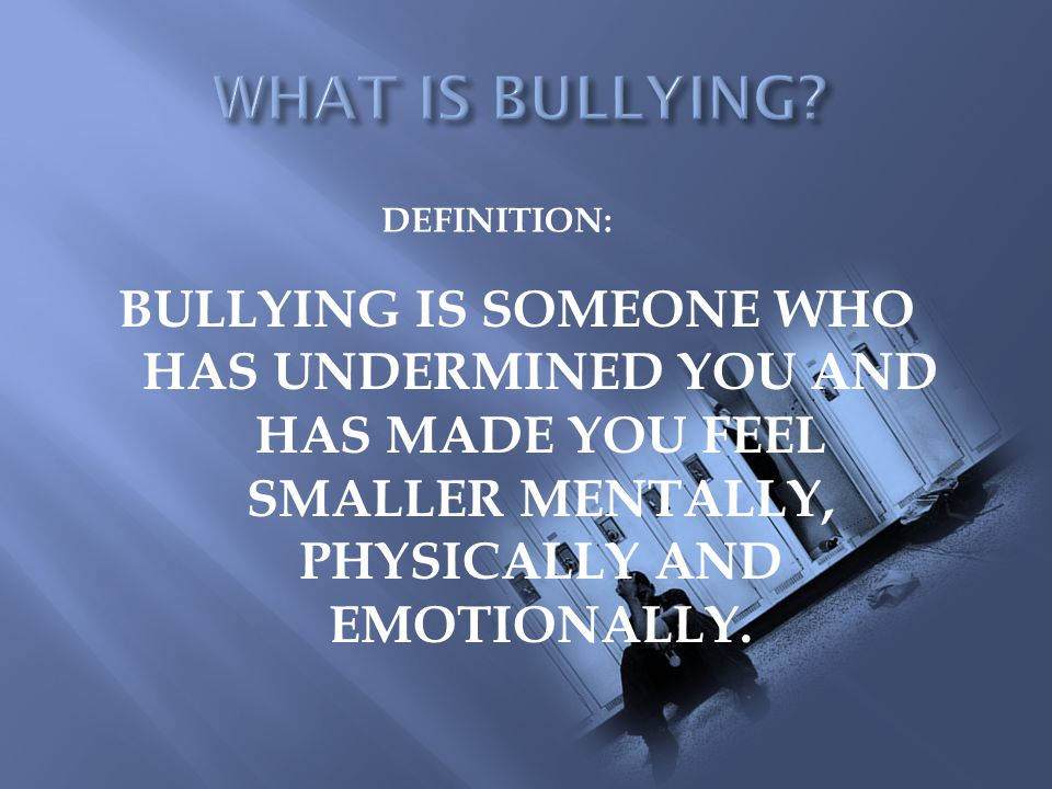 Bullies can be of any ethnic or racial background.