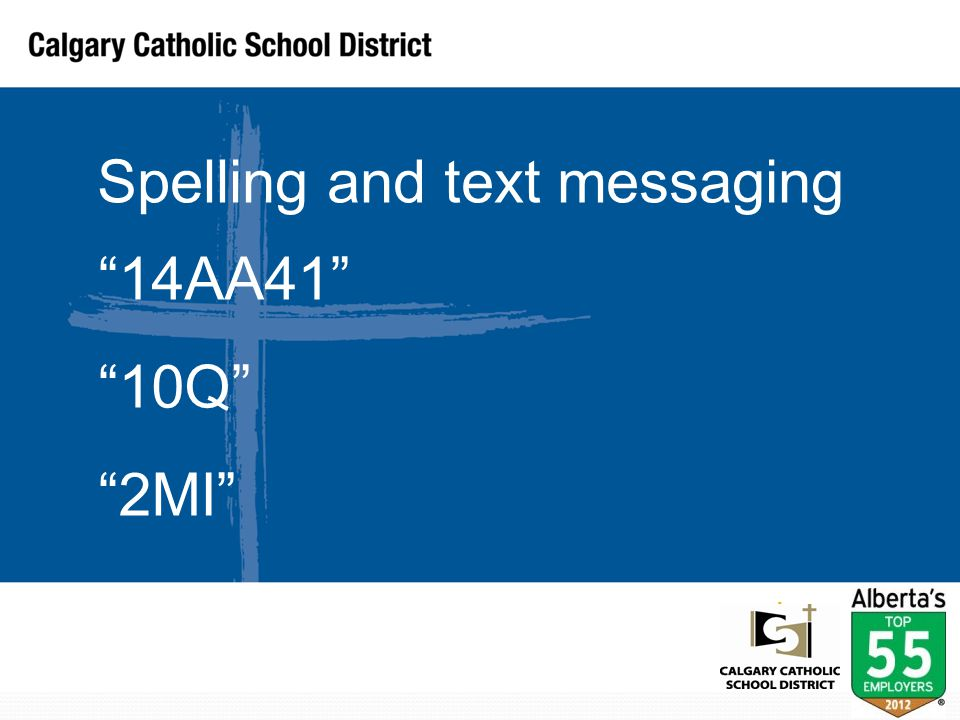 Spelling and text messaging 14AA41 10Q 2MI