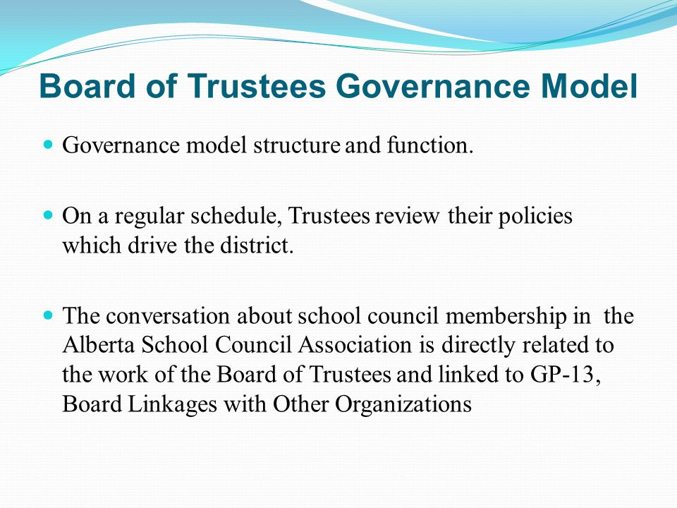 Board of Trustees Governance Model Governance model structure and function.