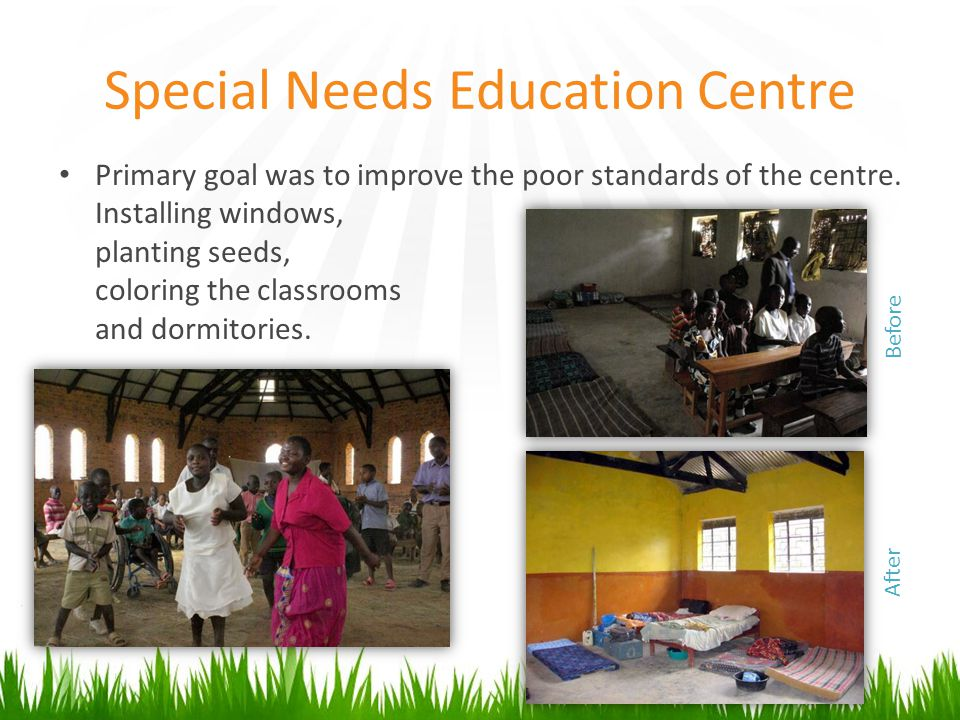 Special Needs Education Centre Primary goal was to improve the poor standards of the centre.