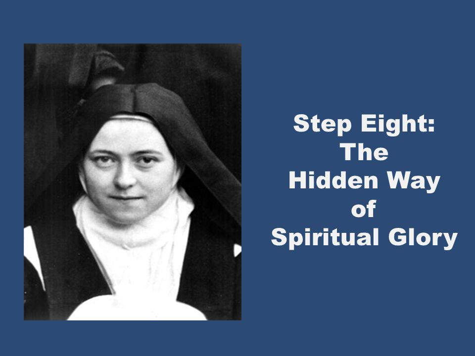 Step Eight: The Hidden Way of Spiritual Glory