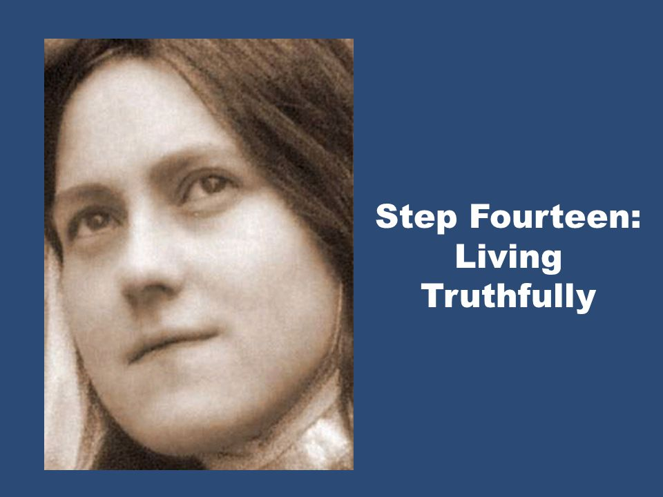 Step Fourteen: Living Truthfully