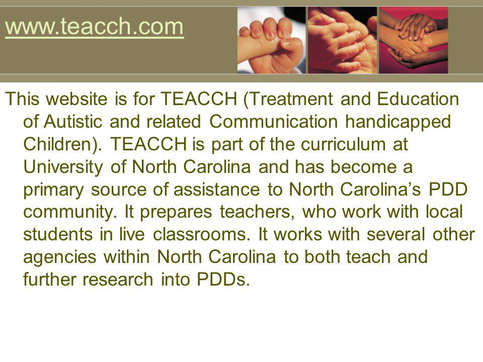 This website is for TEACCH (Treatment and Education of Autistic and related Communication handicapped Children). TEACCH is part of the curriculum at U
