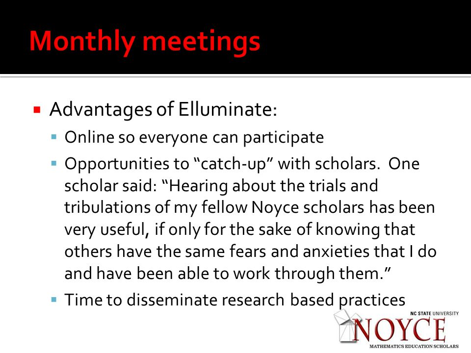 Advantages of Elluminate: Online so everyone can participate Opportunities to catch-up with scholars.