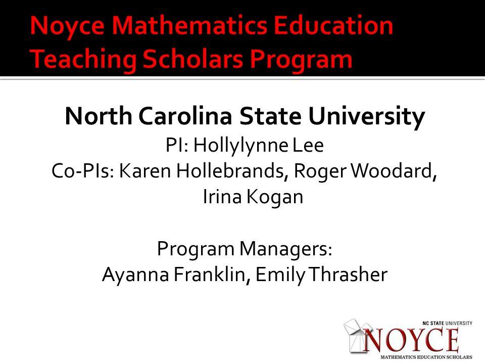North Carolina State University PI: Hollylynne Lee Co-PIs: Karen Hollebrands, Roger Woodard, Irina Kogan Program Managers: Ayanna Franklin, Emily Thrasher