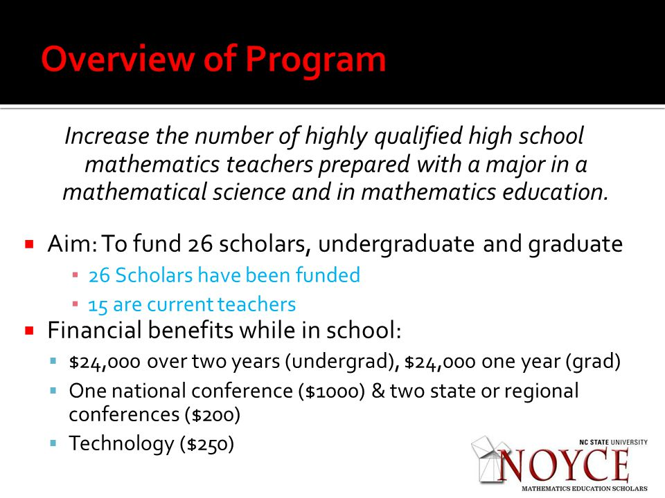 Increase the number of highly qualified high school mathematics teachers prepared with a major in a mathematical science and in mathematics education.