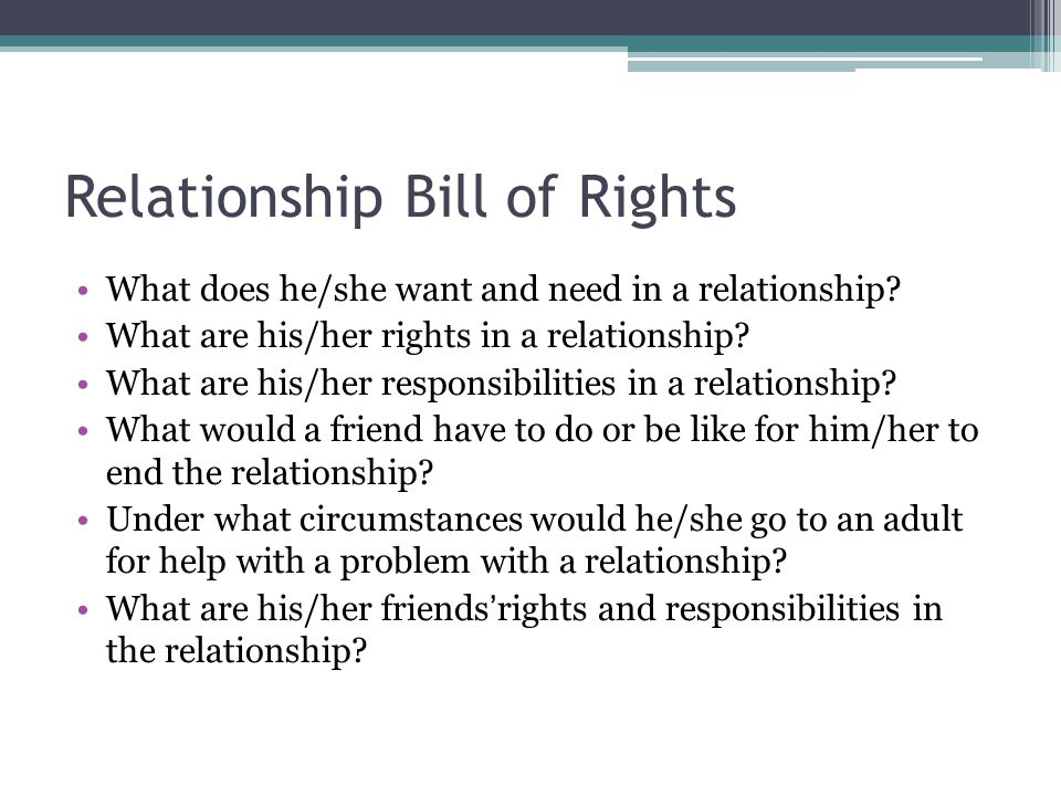 Relationship Bill of Rights What does he/she want and need in a relationship.