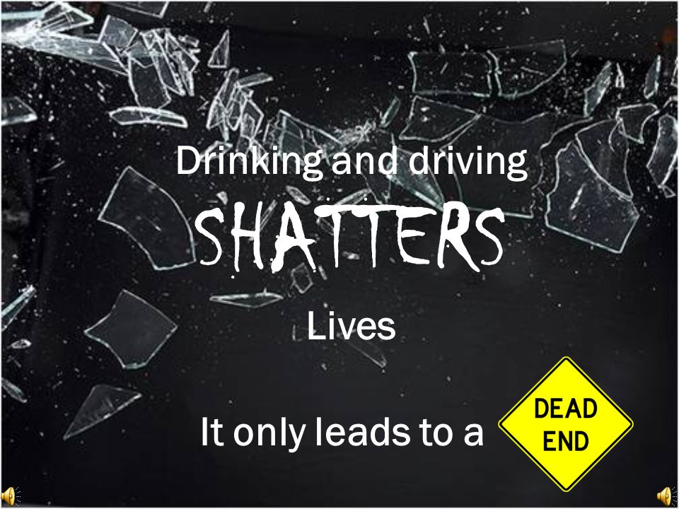 and think…Dont drive and drink Dont to the temptation to drink and drive Theres only to keep everyone safe Please give up your keys if you choose to booze
