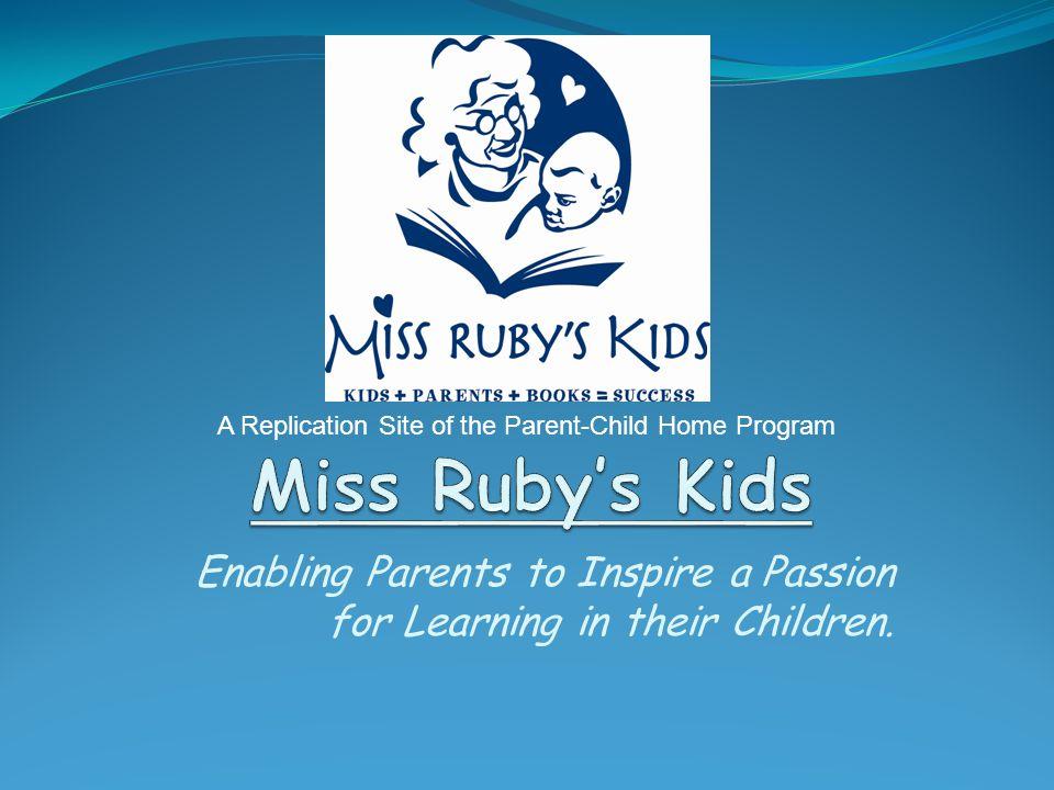 The Education Mentor Program: The Education Mentor Program - provides trained volunteer mentors for graduates of Miss Rubys Kids.