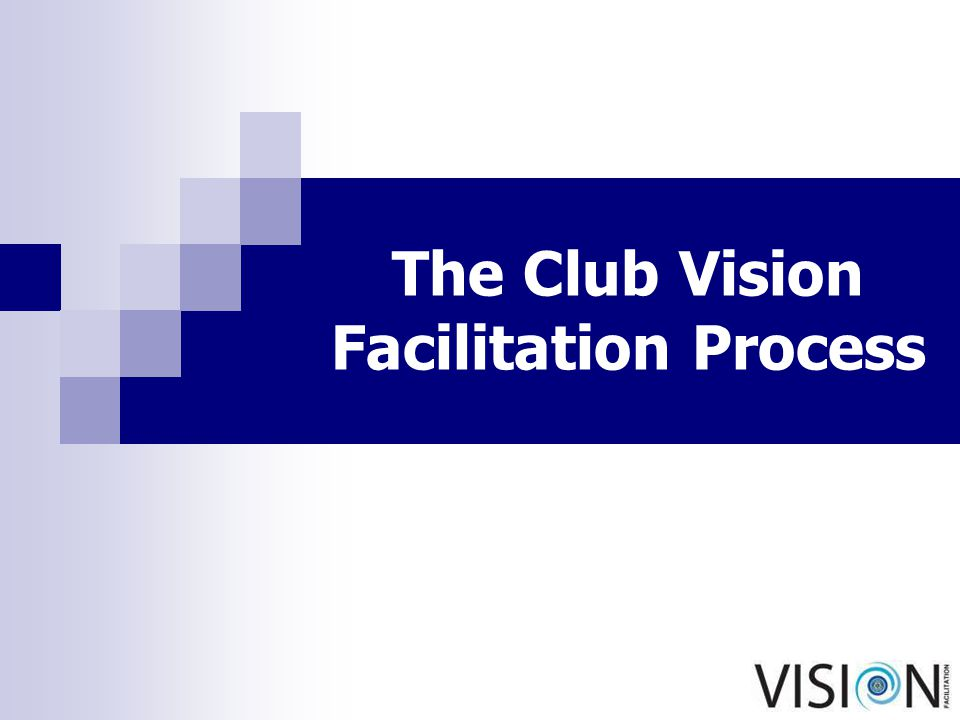 The Club Vision Facilitation Process