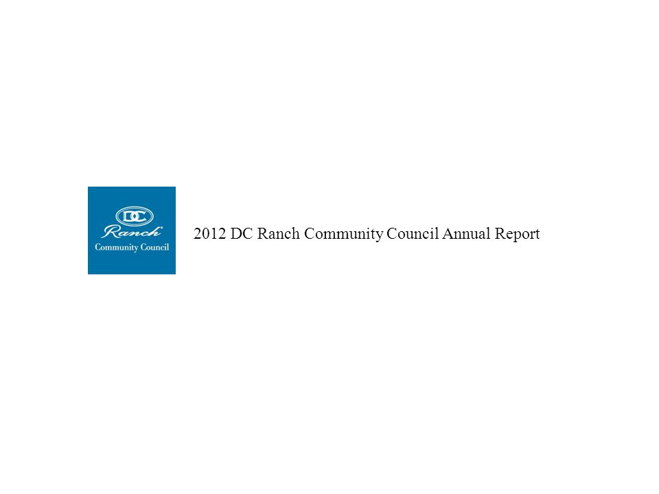 2012 DC Ranch Community Council Annual Report