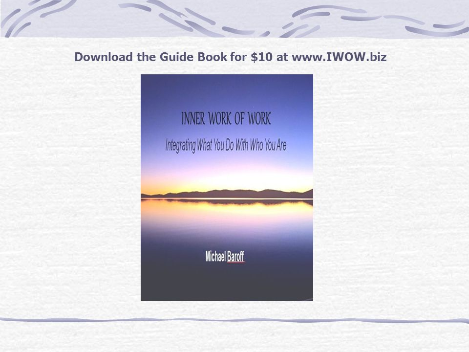 Download the Guide Book for $10 at www.IWOW.biz