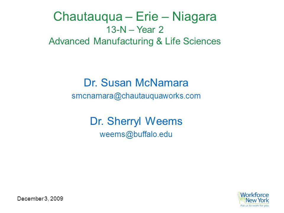 December 3, 2009 Dr. Susan McNamara smcnamara@chautauquaworks.com Dr.