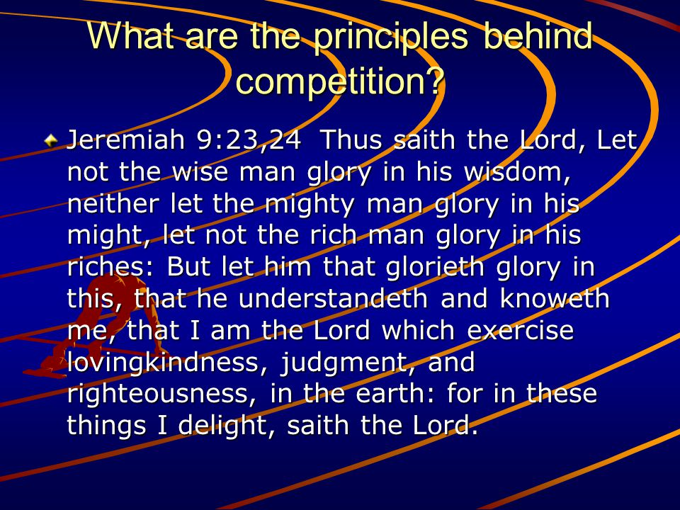 What are the principles behind competition.