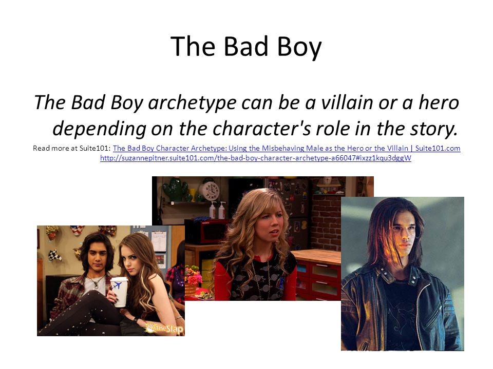 The Bad Boy The Bad Boy archetype can be a villain or a hero depending on the character s role in the story.