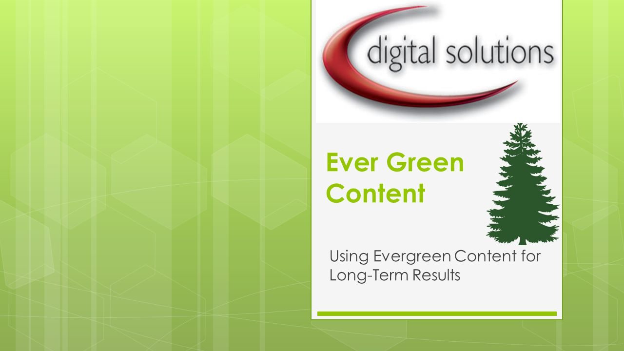 What is Evergreen Content? Evergreen Content