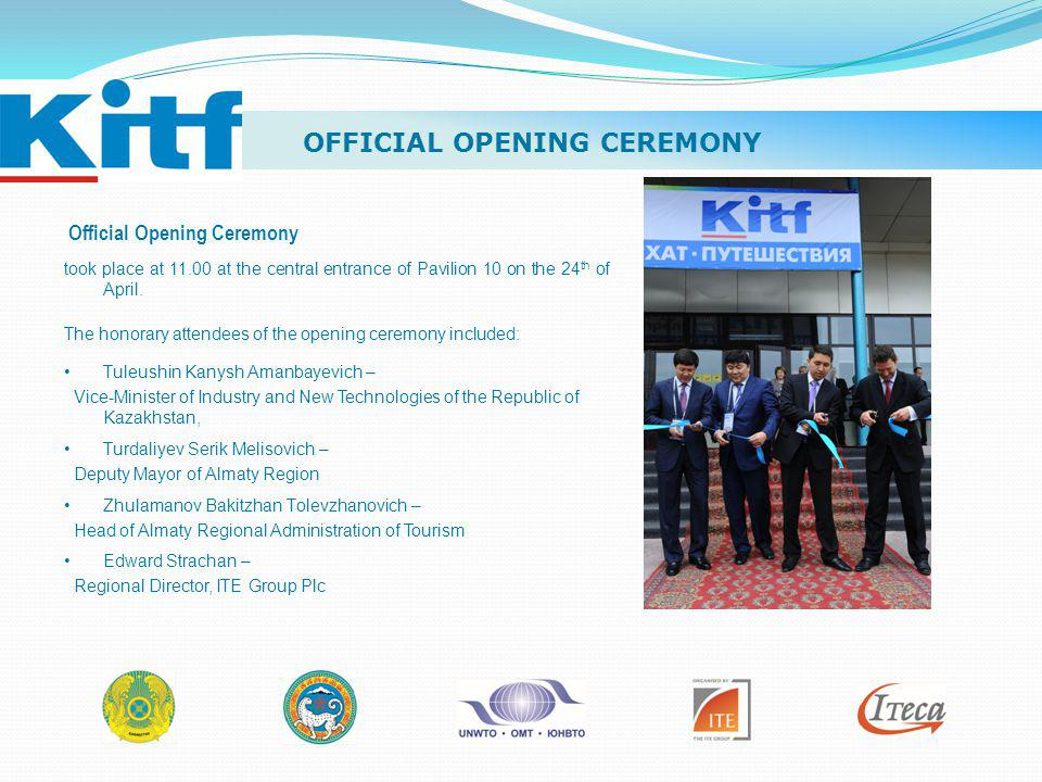 OFFICIAL OPENING CEREMONY Official Opening Ceremony took place at 11.00 at the central entrance of Pavilion 10 on the 24 th of April. The honorary att