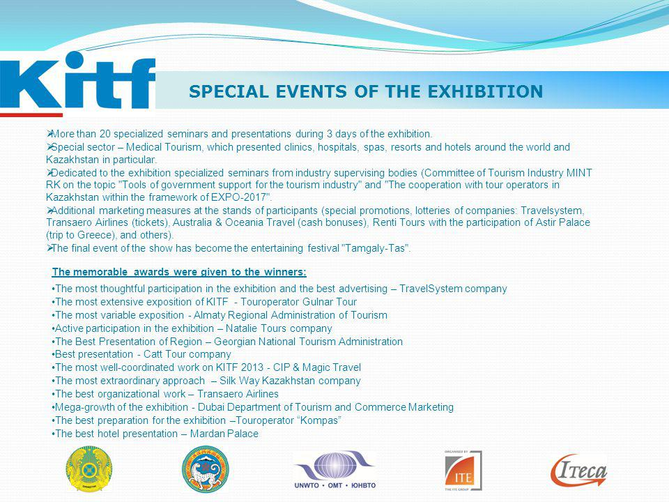 SPECIAL EVENTS OF THE EXHIBITION More than 20 specialized seminars and presentations during 3 days of the exhibition. Special sector – Medical Tourism