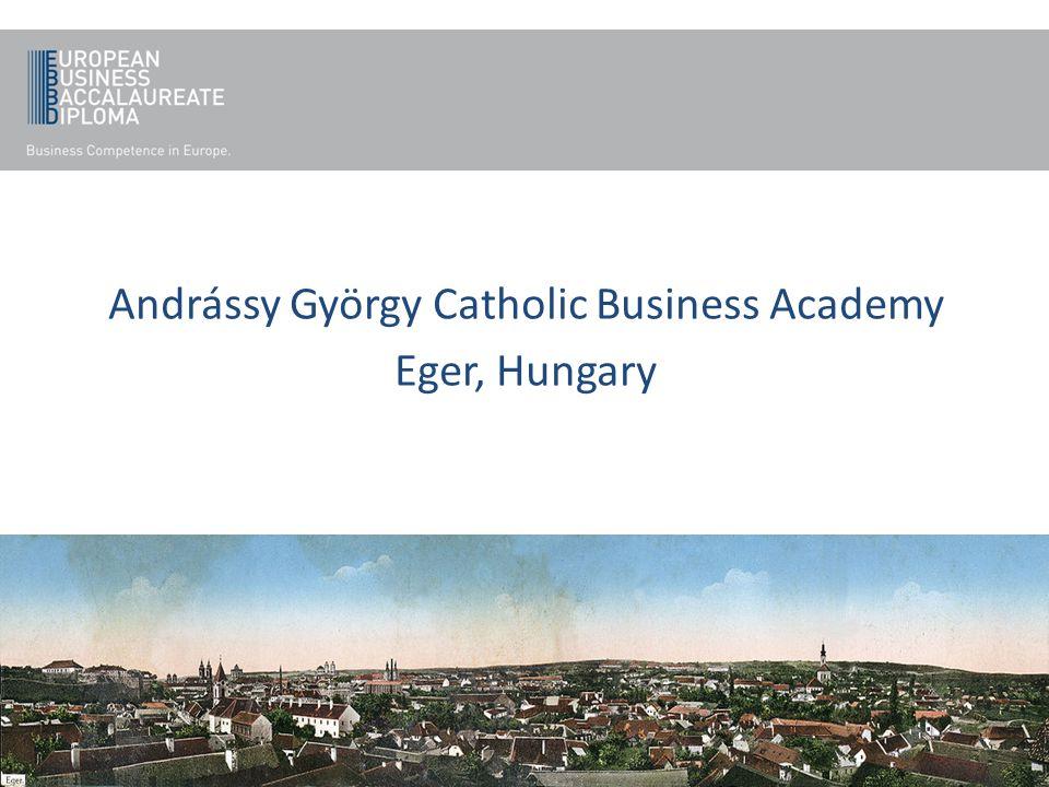 Andrássy György Catholic Business Academy Eger, Hungary