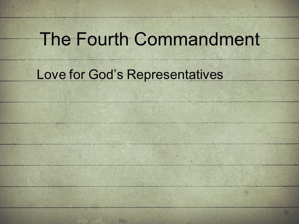 The Fourth Commandment Love for Gods Representatives