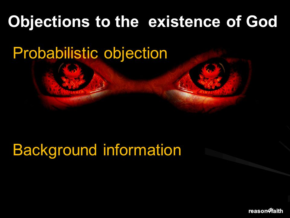 Objections to the existence of God Probabilistic objection Background information